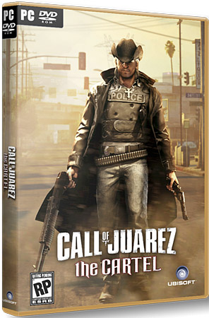 Call of Juarez : The Cartel / Каратель (PC/2011/RePack Pashtet) RUS