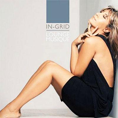 новый альбом Ингрид / In-Grid - Lounge Musique (2011) FLAC